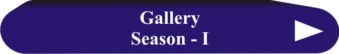 Gallery Season I