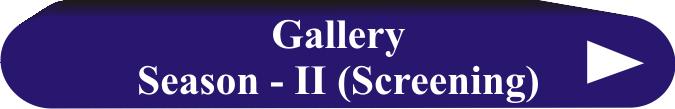 Gallery Season II Screening
